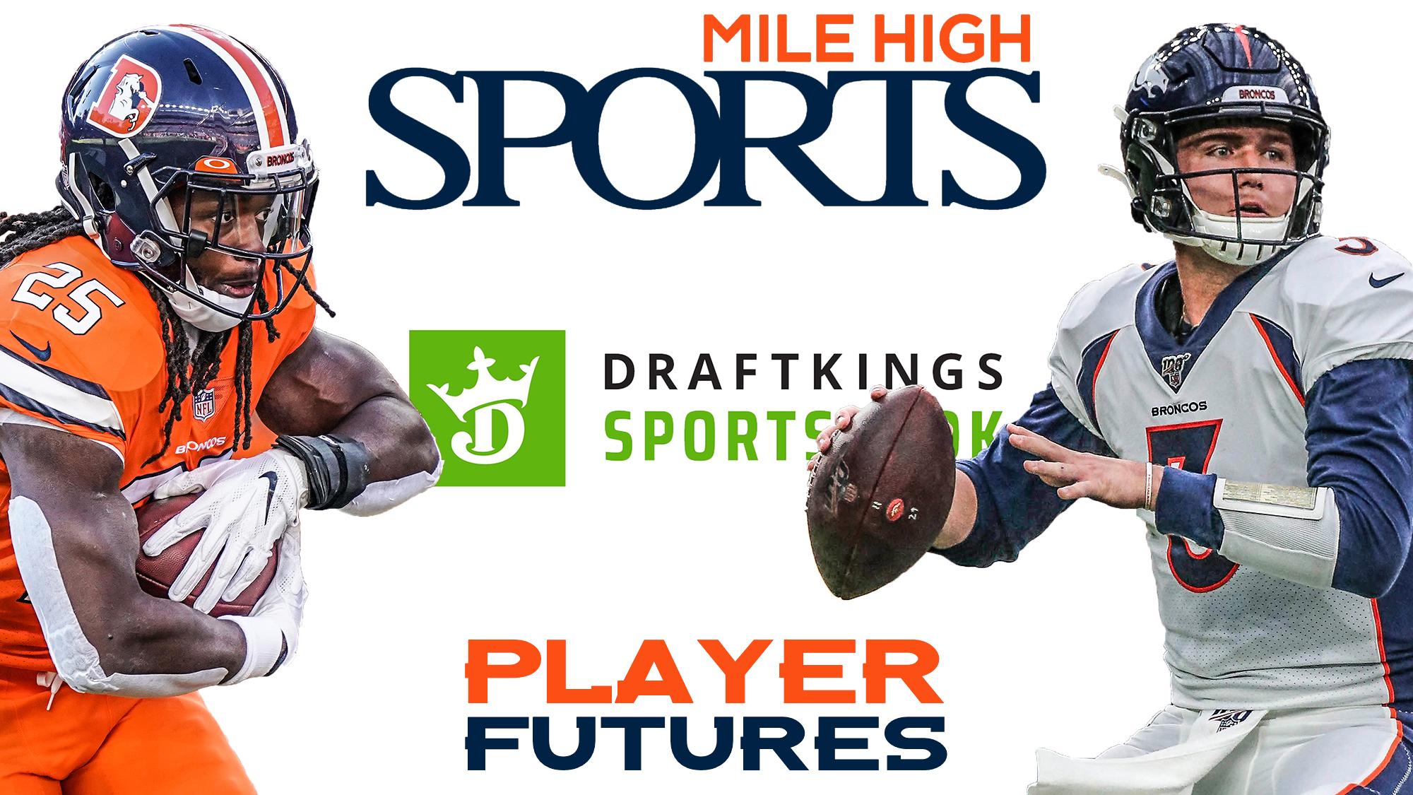 Mile High Sports, Denver Broncos, DraftKings NFL 2021 Player Futures
