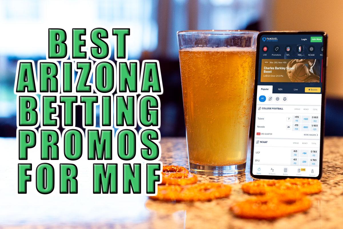 arizona betting promos mnf